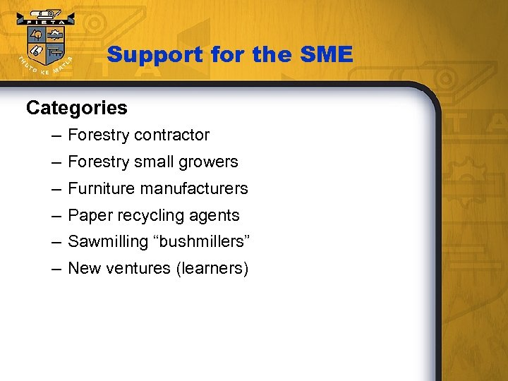 Support for the SME Categories – Forestry contractor – Forestry small growers – Furniture