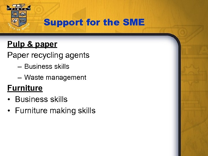 Support for the SME Pulp & paper Paper recycling agents – Business skills –
