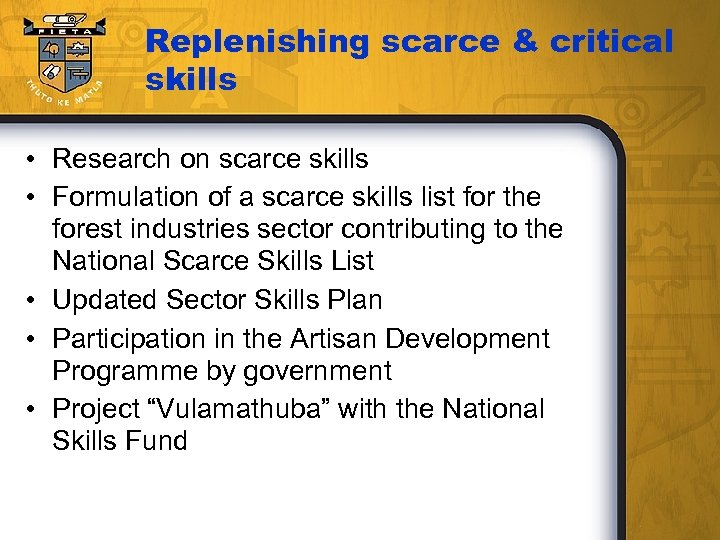 Replenishing scarce & critical skills • Research on scarce skills • Formulation of a