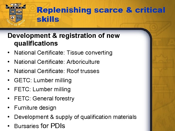 Replenishing scarce & critical skills Development & registration of new qualifications • National Certificate: