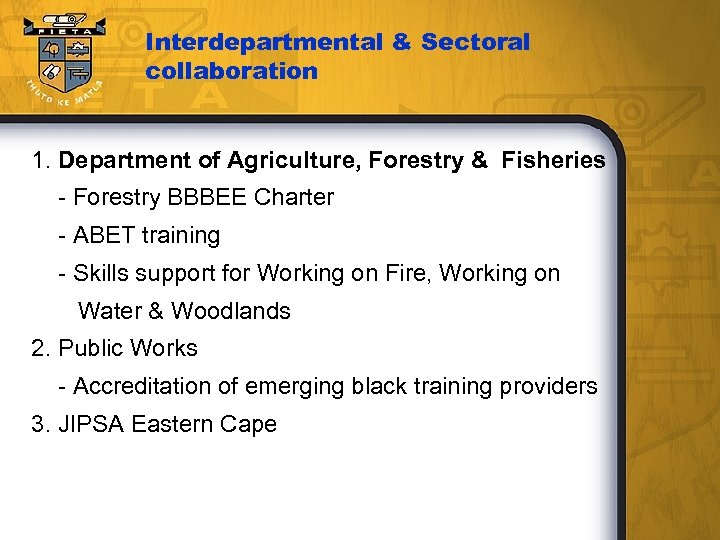 Interdepartmental & Sectoral collaboration 1. Department of Agriculture, Forestry & Fisheries - Forestry BBBEE