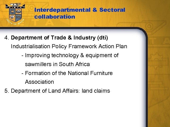 Interdepartmental & Sectoral collaboration 4. Department of Trade & Industry (dti) Industrialisation Policy Framework
