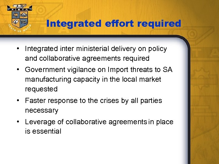 Integrated effort required • Integrated inter ministerial delivery on policy and collaborative agreements required