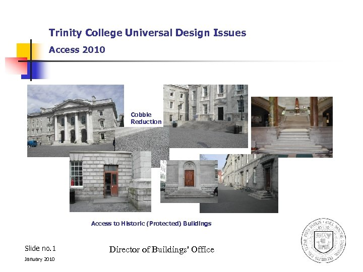 Trinity College Universal Design Issues Access 2010 Cobble Reduction Access to Historic (Protected) Buildings