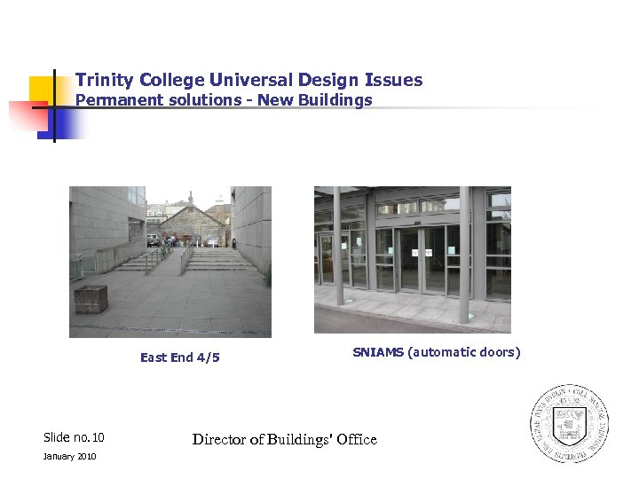 Trinity College Universal Design Issues Permanent solutions - New Buildings East End 4/5 Slide