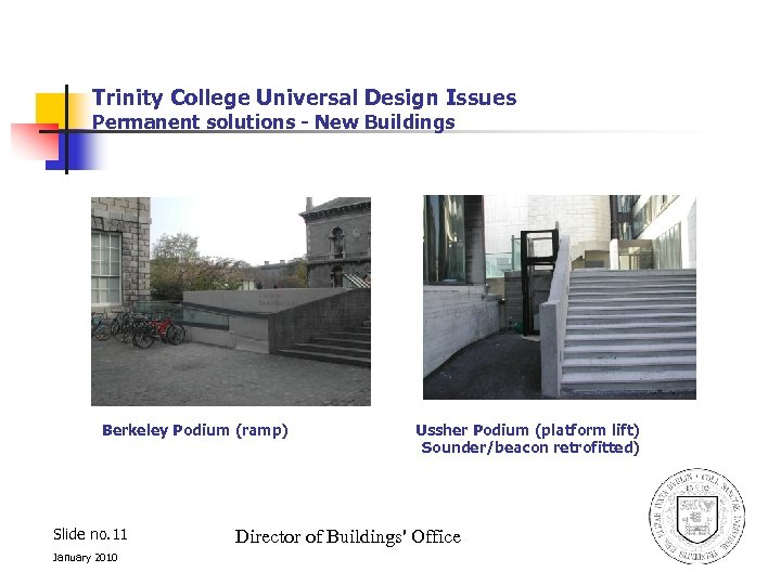 Trinity College Universal Design Issues Permanent solutions - New Buildings Berkeley Podium (ramp) Slide