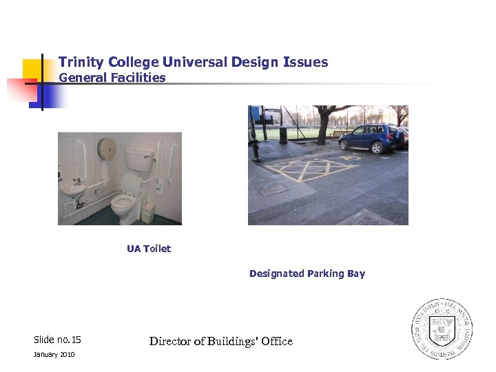 Trinity College Universal Design Issues General Facilities UA Toilet Designated Parking Bay Slide no.