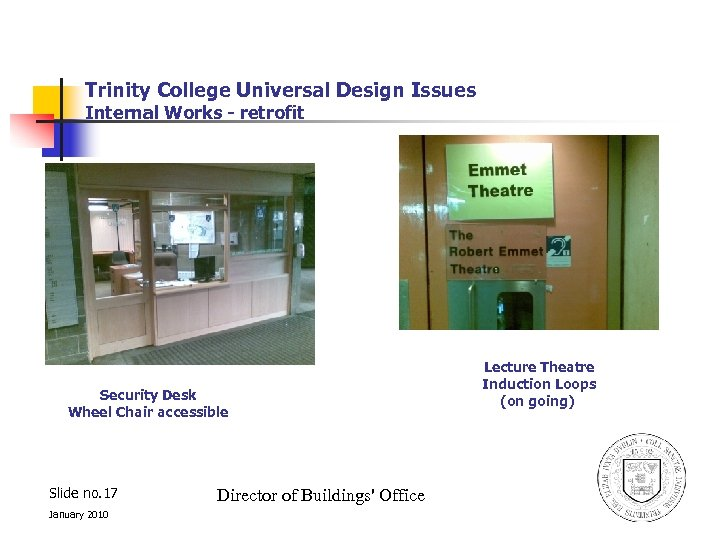 Trinity College Universal Design Issues Internal Works - retrofit Security Desk Wheel Chair accessible