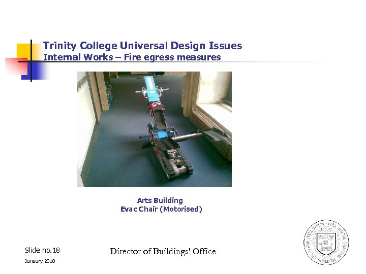 Trinity College Universal Design Issues Internal Works – Fire egress measures Arts Building Evac