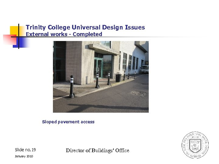Trinity College Universal Design Issues External works - Completed Sloped pavement access Slide no.