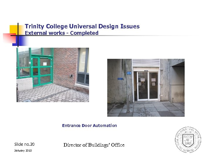 Trinity College Universal Design Issues External works - Completed Entrance Door Automation Slide no.