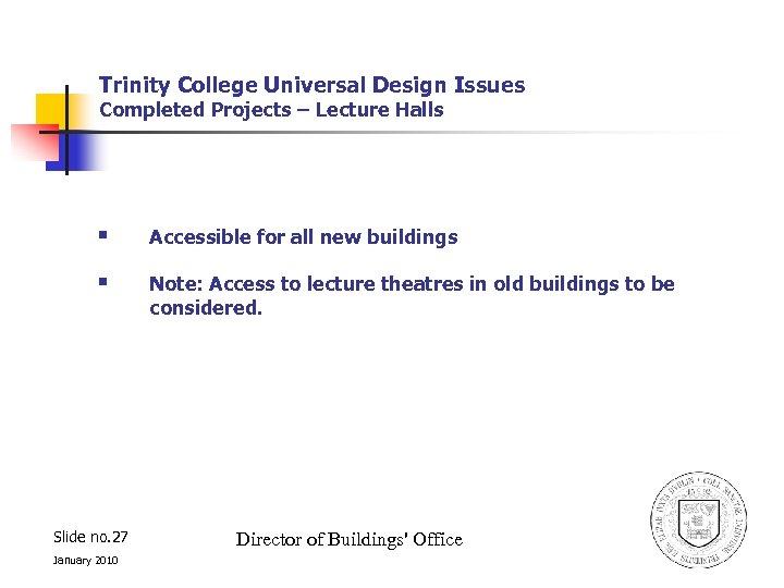 Trinity College Universal Design Issues Completed Projects – Lecture Halls § Accessible for all