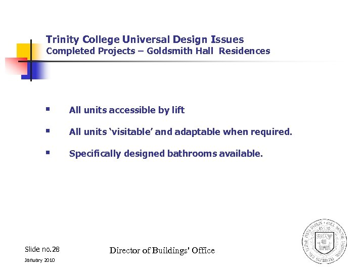 Trinity College Universal Design Issues Completed Projects – Goldsmith Hall Residences § All units