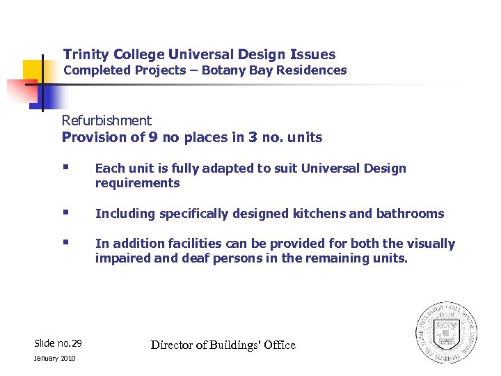 Trinity College Universal Design Issues Completed Projects – Botany Bay Residences Refurbishment Provision of
