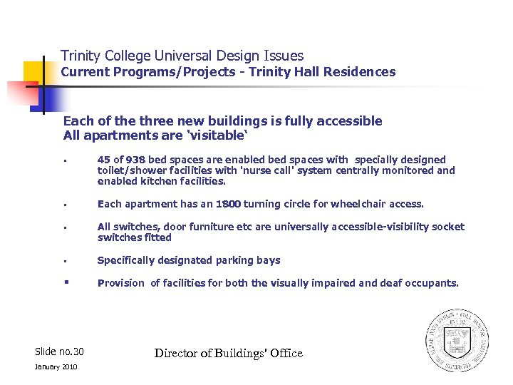 Trinity College Universal Design Issues Current Programs/Projects - Trinity Hall Residences Each of the