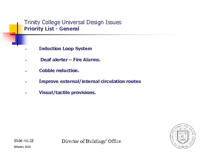 Trinity College Universal Design Issues Priority List - General § § Induction Loop System