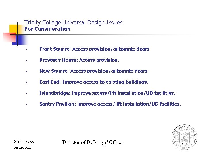 Trinity College Universal Design Issues For Consideration § Front Square: Access provision/automate doors §