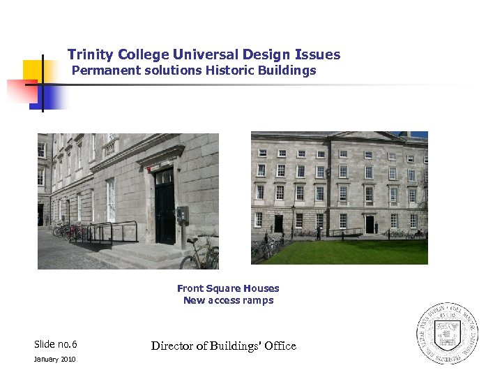 Trinity College Universal Design Issues Permanent solutions Historic Buildings Front Square Houses New access