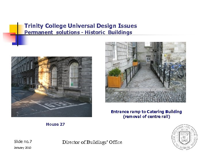 Trinity College Universal Design Issues Permanent solutions - Historic Buildings Entrance ramp to Catering