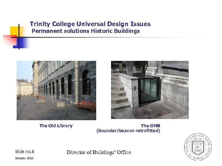 Trinity College Universal Design Issues Permanent solutions Historic Buildings The Old Library Slide no.