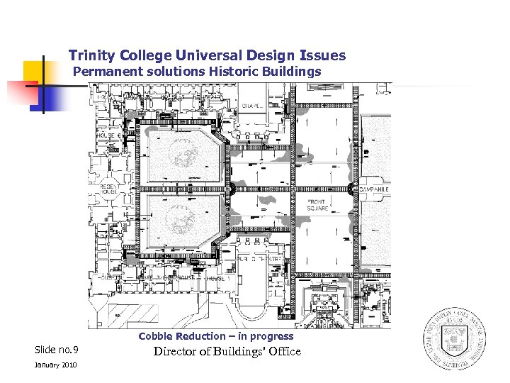 Trinity College Universal Design Issues Permanent solutions Historic Buildings Cobble Reduction – in progress