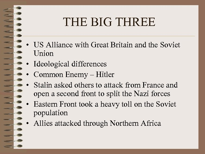 THE BIG THREE • US Alliance with Great Britain and the Soviet Union •