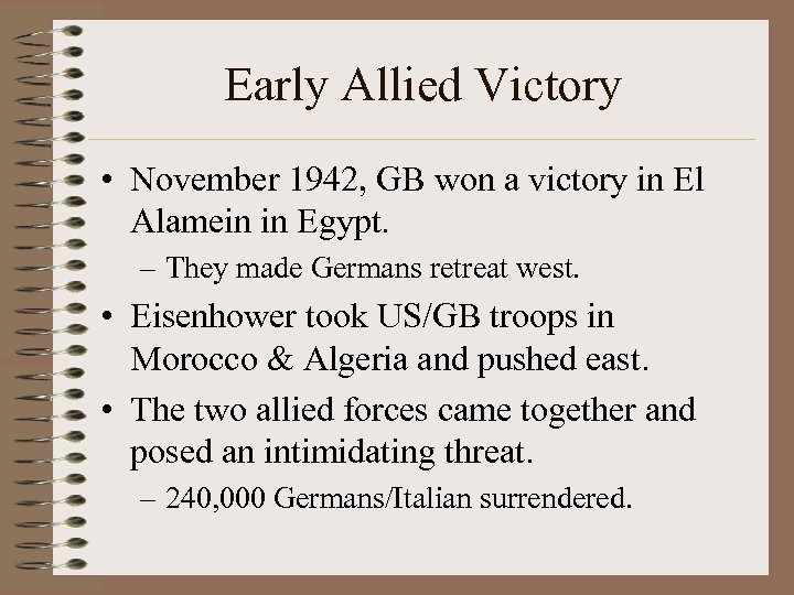 Early Allied Victory • November 1942, GB won a victory in El Alamein in