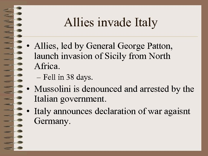 Allies invade Italy • Allies, led by General George Patton, launch invasion of Sicily