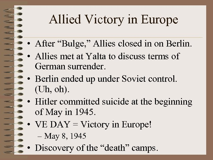 "Allied Victory in Europe • After ""Bulge, "" Allies closed in on Berlin. •"