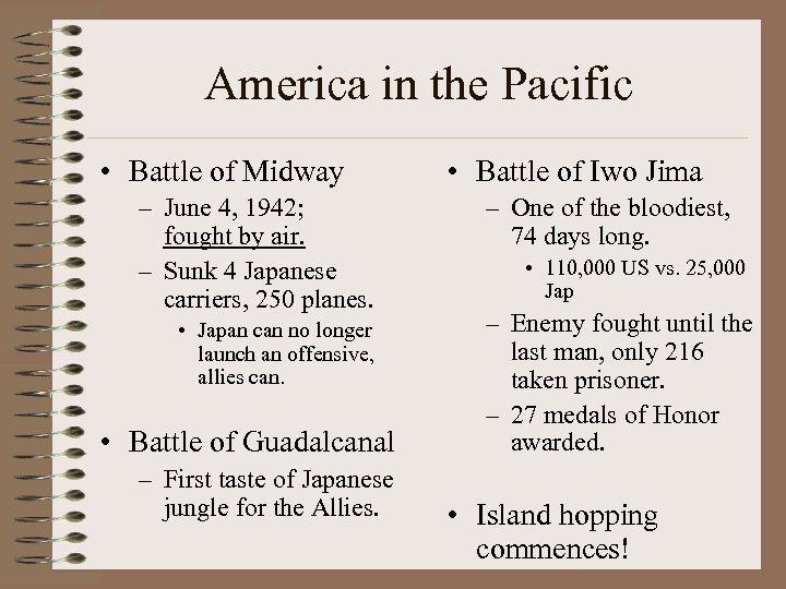 America in the Pacific • Battle of Midway – June 4, 1942; fought by