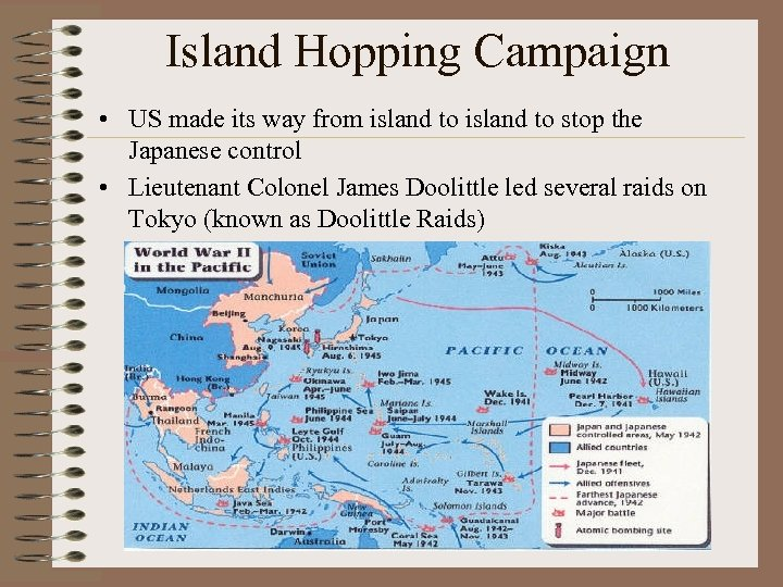 Island Hopping Campaign • US made its way from island to stop the Japanese