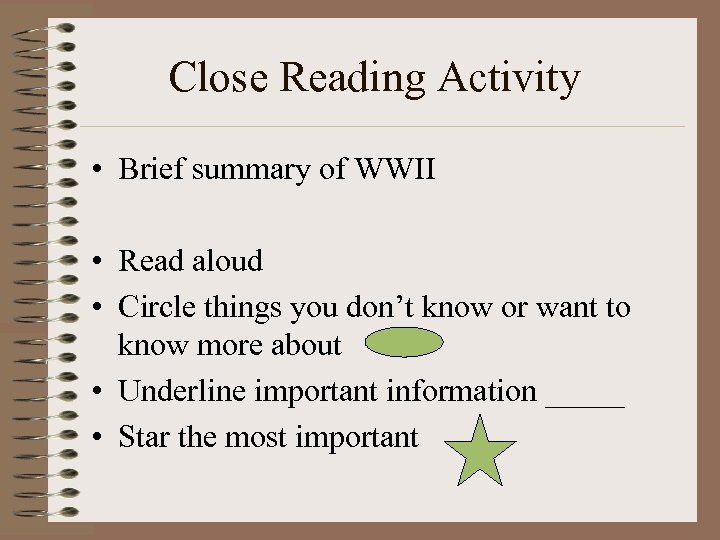 Close Reading Activity • Brief summary of WWII • Read aloud • Circle things