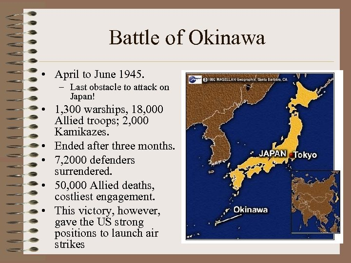 Battle of Okinawa • April to June 1945. – Last obstacle to attack on