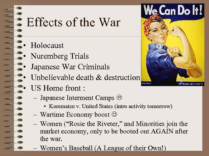 Effects of the War • • • Holocaust Nuremberg Trials Japanese War Criminals Unbelievable