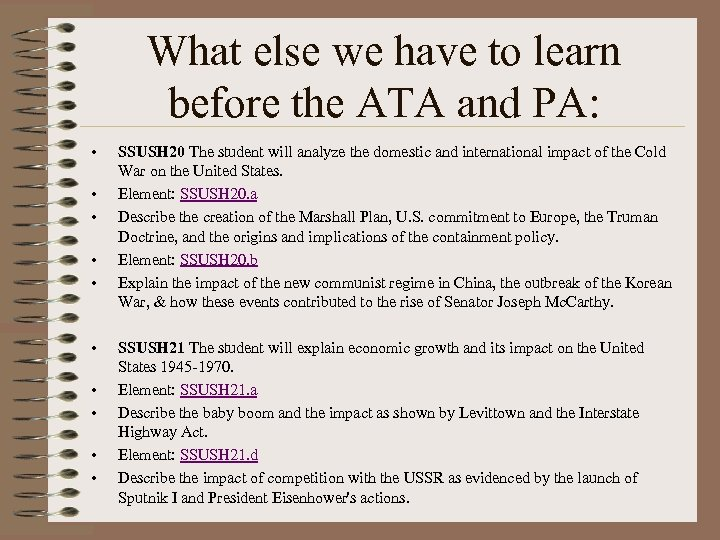 What else we have to learn before the ATA and PA: • • •