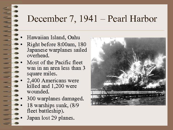 December 7, 1941 – Pearl Harbor • Hawaiian Island, Oahu • Right before 8: