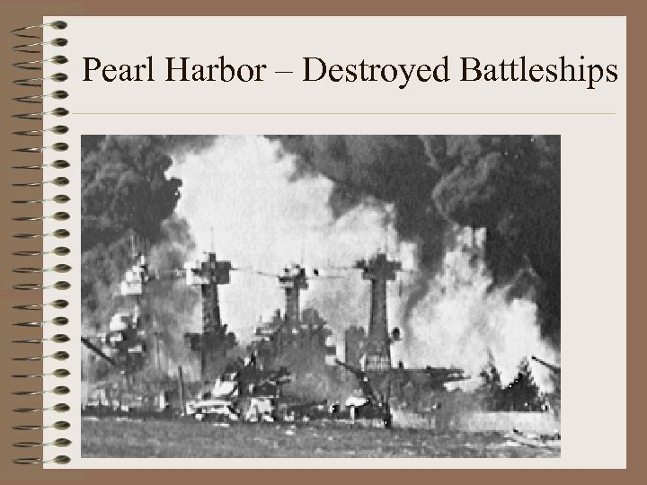 Pearl Harbor – Destroyed Battleships