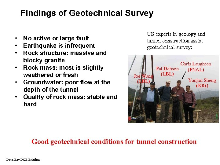 Findings of Geotechnical Survey • No active or large fault • Earthquake is infrequent