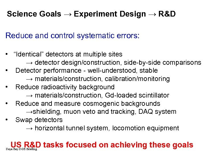 """Science Goals → Experiment Design → R&D Reduce and control systematic errors: • """"Identical"""""""