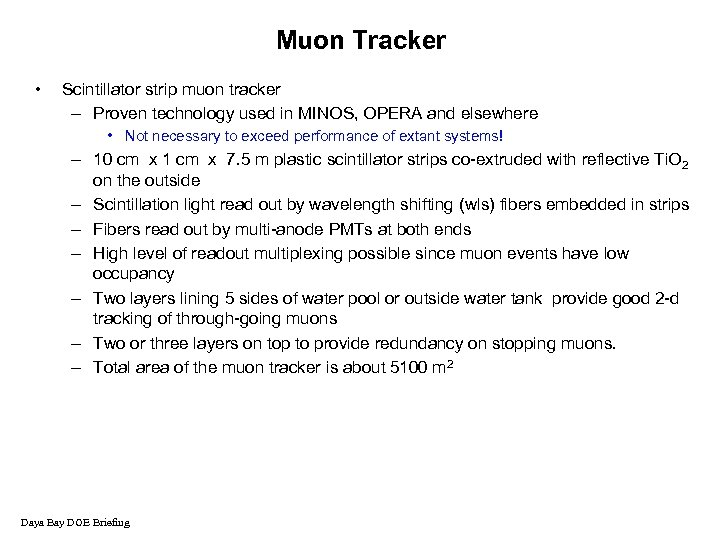 Muon Tracker • Scintillator strip muon tracker – Proven technology used in MINOS, OPERA
