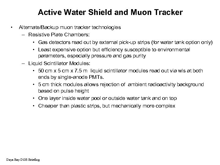 Active Water Shield and Muon Tracker • Alternate/Backup muon tracker technologies – Resistive Plate