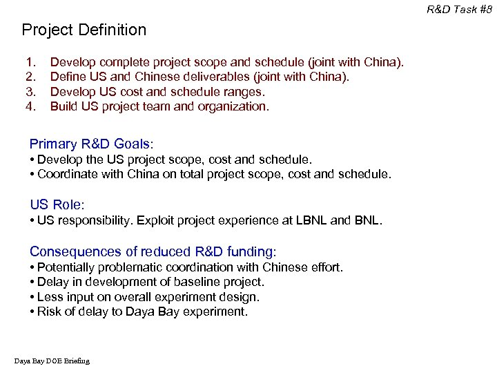 R&D Task #8 Project Definition 1. 2. 3. 4. Develop complete project scope and