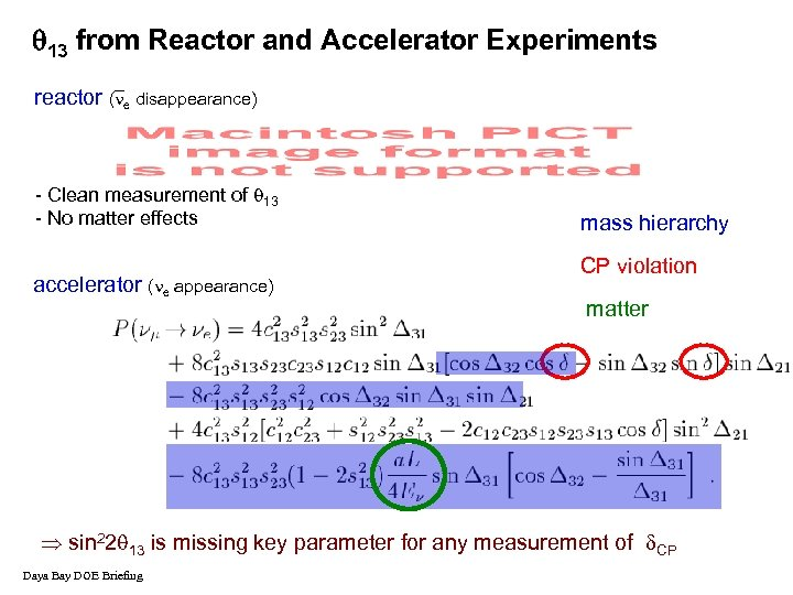 13 from Reactor and Accelerator Experiments reactor ( e disappearance) - Clean measurement