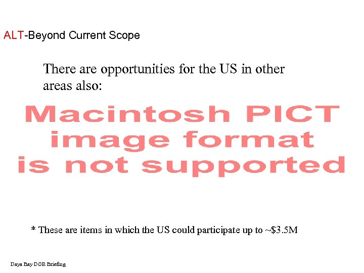 ALT-Beyond Current Scope There are opportunities for the US in other areas also: *