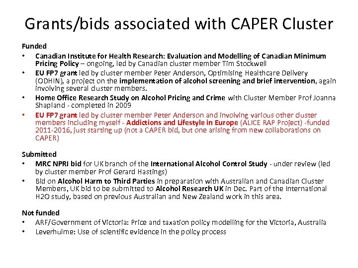 Grants/bids associated with CAPER Cluster Funded • Canadian Institute for Health Research: Evaluation and
