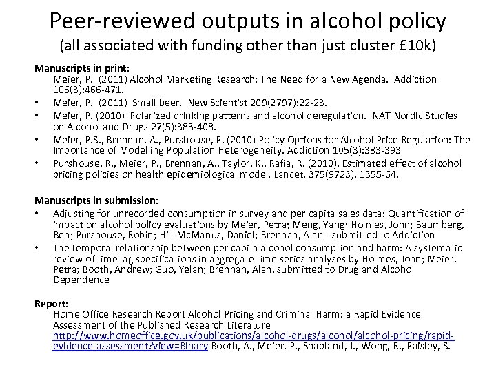 Peer-reviewed outputs in alcohol policy (all associated with funding other than just cluster £