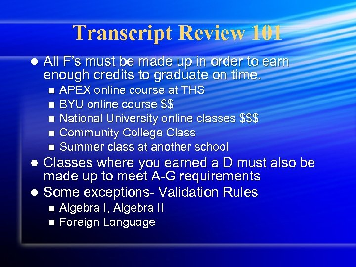 Transcript Review 101 l All F's must be made up in order to earn