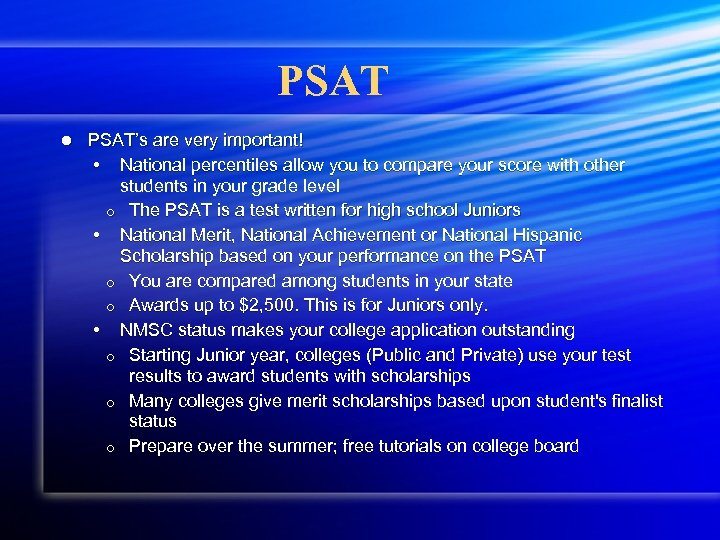 PSAT l PSAT's are very important! • National percentiles allow you to compare your