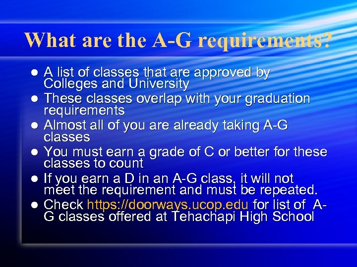 What are the A-G requirements? l l l A list of classes that are