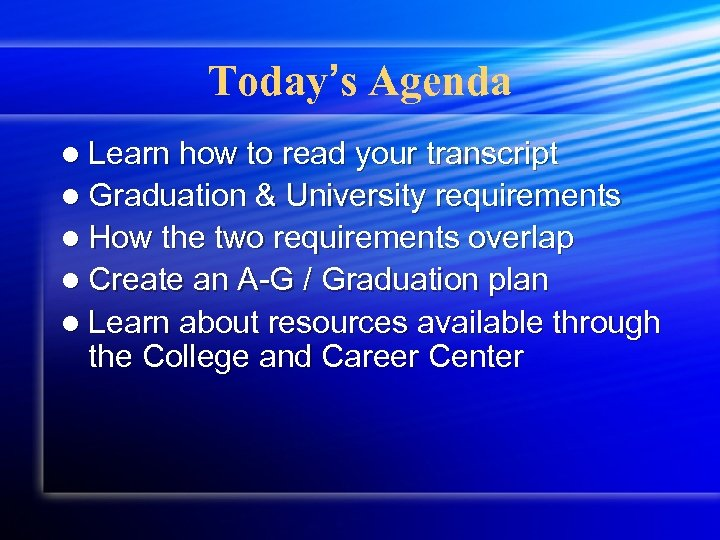 Today's Agenda l Learn how to read your transcript l Graduation & University requirements